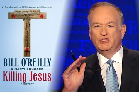 "O'Reilly's middle finger to us True Christians, ""Killing Jesus."""